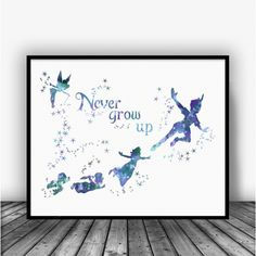 Peter Pan Quote Never Grow Up Watercolor Art Print Poster. Disney Quotes For Home Decoration, Nursery and Kids Room Decor.
