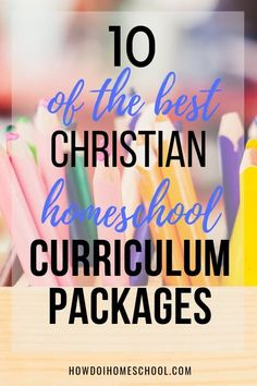 10 of the BEST Christian Homeschool Curriculum Packages Reviewed (2019)