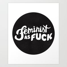 """""""I myself have never been able to find out precisely what feminism is: I only know that people call me a feminist whenever I express sentiments that differentiate me from a doormat."""" -Rebecca West"""