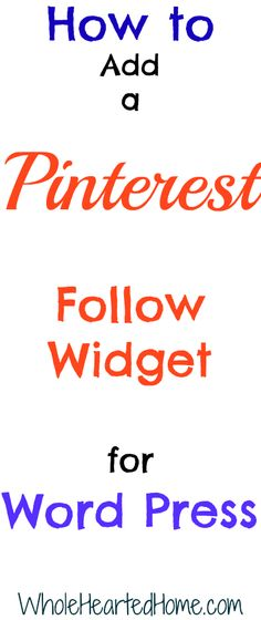 How to Add a Pinterest Follow Widget for Word Press - WholeHearted Home