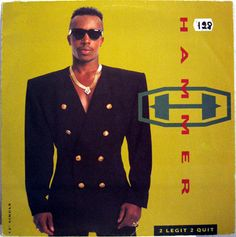 """MC Hammer. I confess. """"2 Legit 2 Quit"""" was the first CD single I ever had."""
