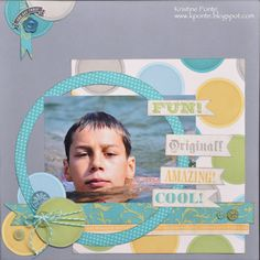 CTMH Dotty for You & April 2012 stamp of the month: You Are...  Great layout that uses circles by Kristine Ponte