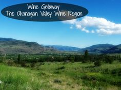 Wine Getaway: The Okanagan Valley Wine Region