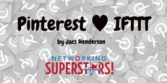 Pinterest ♥︎ IFTTT as seen on Networking Superstars