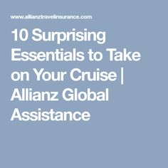 10 Surprising Essentials to Take on Your Cruise   Allianz Global Assistance