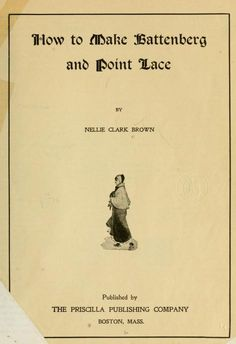 How to make Battenberg and Point Lace by Nellie Clark Brown.