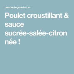 Poulet croustillant & sauce sucrée-salée-citronnée !