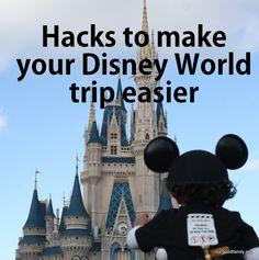 Hacks to Make your Disney World Trip Easier