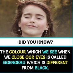 """awesome color psychology: the colour which we see when we close oureyes is called """"eigengrau"""" which is different from black. True Interesting Facts, Some Amazing Facts, Interesting Facts About World, Intresting Facts, Unbelievable Facts, Awesome Facts, Wierd Facts, Wow Facts, Real Facts"""