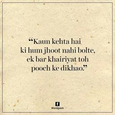 Sab khariyat he janaab. Shyari Quotes, Desi Quotes, Crazy Quotes, Hurt Quotes, Strong Quotes, Poetry Quotes, Life Quotes, Qoutes, Photo Quotes