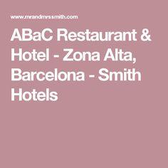 ABaC Restaurant & Hotel - Zona Alta, Barcelona - Smith Hotels