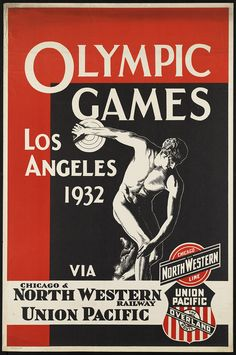 poster advertising the Los Angeles Olympics in 1932 via the Chicago and North Western Railway Union Pacific.