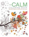 Title: The Calm Coloring Book: Beautiful Images to Soothe Your Cares Away, Author: Patience Coster