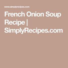 French Onion Soup Recipe | SimplyRecipes.com