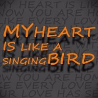 MY HEART IS LIKE A SINGING BIRD by feel the feel on SoundCloud