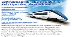 Quickly access downtown Tokyo in comfort from Narita Airport aboard the Keisei Skyliner