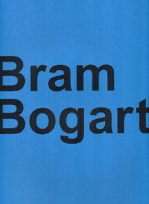 Bram Bogart Text by Saul Ostrow 2007
