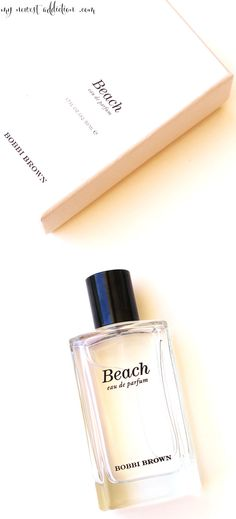 Bobbi Brown Beach Eau de Parfum - My Newest Addiction Beauty Blog