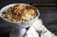 Receita fácil, prática e gostosa de arroz com lentilha e cebola caramelizada para surpreender os familiares e até amigos que forem jantar na sua casa.