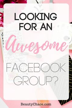 Looking for an Awesome Facebook Group to join? #lifestyleblogger #beautyblogger #fitness #fashionbloggers
