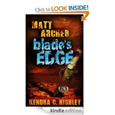 Amazon.com: Matt Archer: Blade's Edge eBook: Kendra C. Highley: Kindle Store