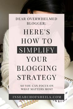 Are you a beginner blogger overwhelmed by all the things you think you should be doing to grow your blog? STOP and click here to learn how to simplify your blogging strategy and focus on what matters most to grow your new blog and make money online. | blogging tips for beginners | blogging for business tips | how to simplify blog | simple blogging strategies | blogging tips for entrepreneurs | productivity tips for new bloggers