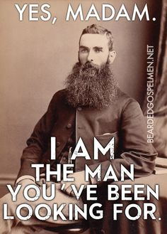 Beards are what I look for in a man