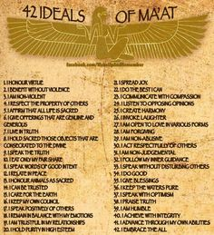 Maat ~ truth, harmony, balance, law, righteousness, sobriety, propriety, cosmic order