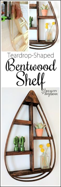 Make this DIY Bentwood Teardrop-shaped shelf by steaming and bending the wood. Click through for the tutorial! {Reality Daydream}