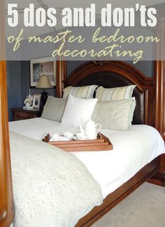 5 dos and don'ts of master bedroom decorating. Design tips plus my bests and blunders: http://livingrichonless.com/5-dos-and-donts-of-master-bedroom-decorating/