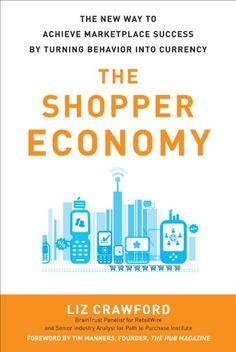 The Shopper Economy: The New Way to Achieve Marketplace Success by Turning Behavior into Currency von Liz Crawford http://www.amazon.de/dp/0071787178/ref=cm_sw_r_pi_dp_Xq2Cvb1QD70AB