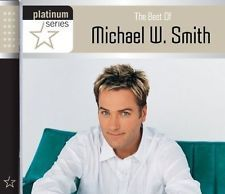 Platinum Series: Best Of Michael W. Smith by Smith, Michael W.