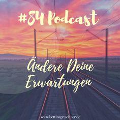 Podcast #84 Ändere Deine Erwartungen