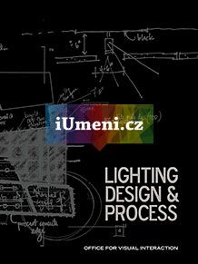 Lighting Design & Process / Office for Visual Interaction (OVI)… Design Process, Lighting Design, Amp, Light Design, Engineering Design Process
