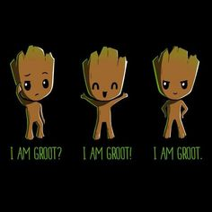 And you totally just read this in three different Groot voices!!!