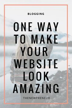 One Way to make your website look amazing - Web Design is super important. It can increase SEO, bring traffic, help improve your blog and more. This one tip will help you create a stunning website.