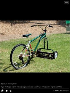 Bike mower - LOL!  Love it!! A great exercise machine too... lol.