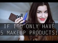 IF I'D ONLY HAVE 5 MAKEUP PRODUCTS (TAG)  If you could only choose 5 products. What would you choose?