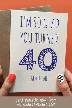 This funny birthday card is hilarious and the perfect gift for the men in your life turning 40 be it your husband, brother, friend, dad or boyfriend. Available now from or our Etsy store CheekyZebraCardShop. 40th Birthday Cards, Birthday Cards For Friends, 40th Birthday Parties, Man Birthday, 40th Birthday Ideas For Men Husband, Sister Birthday, Birthday Greetings, Birthday Celebration, Jaco