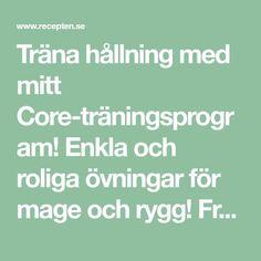 Träna hållning med mitt Core-träningsprogram! Enkla och roliga övningar för mage och rygg! Från otränad till vältränad.