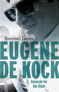 """Read """"Eugene de Kock: Assassin for the State"""" by Anemari Jansen available from Rakuten Kobo. Eugene de Kock has the blood of dozens of people on his hands. To most South Africans he is the monster from Vlakplaas. Great Books, My Books, Terrifying Stories, Book Collection, Assassin, Book Publishing, Book Format, Audiobooks, Africa"""