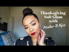 Thanksgiving Glam makeup tutorial Heather B, Glam Makeup, Thanksgiving, Thanksgiving Celebration, Thanksgiving