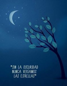 In the dark, you find the stars. Life it's beautiful! Spanish Words, Spanish Quotes, Spanish Class, Positive Thoughts, Positive Quotes, Quotes To Live By, Life Quotes, Spanish Posters, Quotes En Espanol