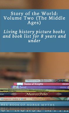 A new list of picture books and early chapter books to integrate with Story of the World: Volume 2, the Middle Ages. Living history picture books, reviews and recommendations. Suitable for classical homeschooling, and Charlotte Mason style homeschooling.
