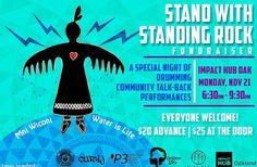 Stand With Standing Rock: Celebration & Speak Out Fundraiser #oakland #oaklandmovingforward #impacthub