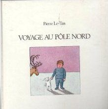 Visit to the North Pole by Pierre Le-Tan.