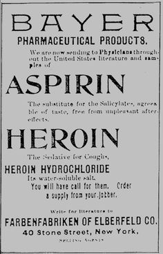 "A banner for Bayer Pharmaceutical Products listing the company's three flagship products: Aspirin (""for headaches""), Heroin (""for coughs""), and Heroin Hydrochloride (""water soluble"")."