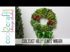 How to Make a Cool2Cast Holly Leaves Wreath (+playlist)