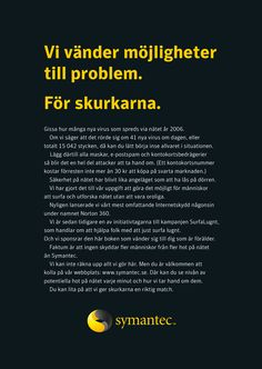 Our job is to turn opportunities into problems. For criminals. Brand advertising for Symantec Corp.