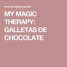 MY MAGIC THERAPY: GALLETAS DE CHOCOLATE